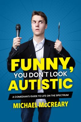 Funny, You Don't Look Autistic