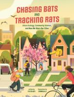 Chasing Bats And Tracking Rats: Urban Ecology, Community Science, And How We Share Our Cities