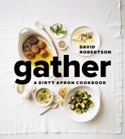 Gather : a Dirty Apron cookbook