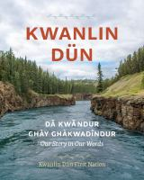 Kwanlin Dün : dǎ kwǎndur ghày ghàkwadîndur = our story in our words.