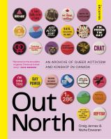 Out North : an archive of queer activism and kinship in Canada