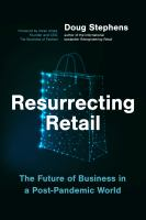 Resurrecting retail : the future of business in a post-pandemic world