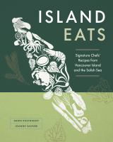 Island Eats : Signature Chefs' Recipes from Vancouver Island and the Salish Sea.