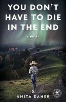 You don't have to die in the end : a novel