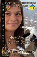Fly away snow goose = Nits'it'ah golika xah