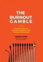 The Burnout Gamble