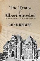 The Trials of Albert Stroebel