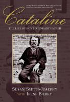 CATALINE : UNCOVERING THE LIFE OF BC'S LEGENDARY PACKER