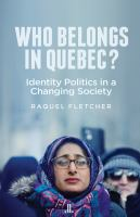 Who Belongs in Quebec? : Identity Politics in A Changing Society