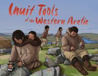Inuit Tools of the Western Arctic