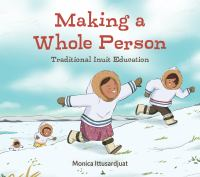 Making a whole person : traditional Inuit education