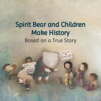Spirit Bear and Children Make History