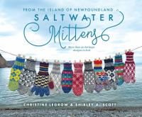 Saltwater mittens of Newfoundland : more than 20 heritage knitting designs