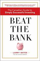 Beat the bank : the Canadian guide to simply successful investing