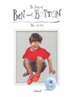 The Story of Ben and Button : How A Boy and A Robodog Became Friends