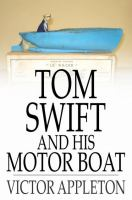 Tom Swift and His Motor Boat, Or, The Rivals of Lake Carlopa