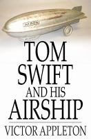 Tom Swift and His Airship, Or, The Stirring Cruise of the Red Cloud