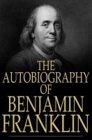 The Autobiography of Benjamin Franklin, 1706-1757