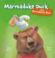 Marmaduke Duck and Bernadette Bear
