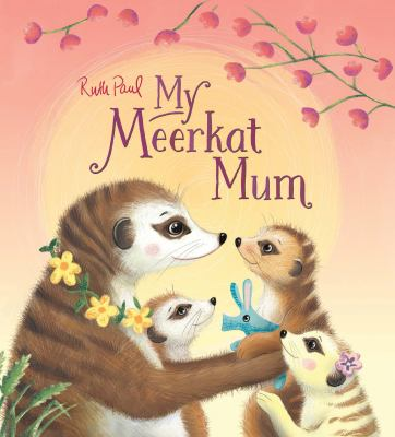 "Book Cover - My meerkat mum "" title=""View this item in the library catalogue"