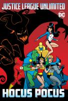 Justice League unlimited: hocus pocus.125 pages : chiefly color illustrations ; 21 cm
