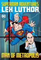 Superman adventures. Lex Luthor, man of Metropolis