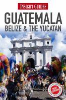 Guatemala, Belize & the Yucatán [2012]