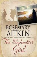 The Blacksmith's Girl : A World War I Cornish Romance