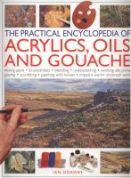 The Practical Encyclopedia of Acrylics, Oils and Gouache