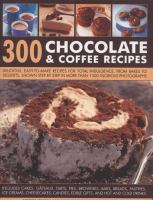 300 Chocolate & Coffee Recipes