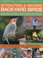 A Practical Illustrated Guide to Attracting & Feeding Backyard Birds