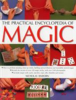 The Practical Encyclopedia of Magic: How to Perform Amazing Close-up Tricks, Baffling Optical Illusions and Incredible Mental Magic; Reveals the Secrets of Over 120 Magic Tricks, With Over 1100 Photographs; Includes Magic With Cards, Matches, Rope, Silk, Thimbles and Money