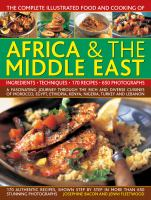The Complete Illustrated Food and Cooking of Africa & the Middle East
