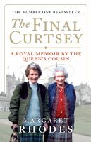 Final Curtsey : A Royal Memoir by the Queen's Cousin