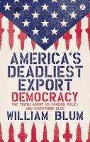 America's Deadliest Export, Democracy