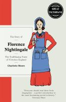 STORY OF FLORENCE NIGHTINGALE: THE TRAIBLAZING NURSE OF VICTORIAN ENGLAND