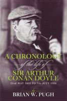 A Chronology of the Life of Sir Arthur Conan Doyle
