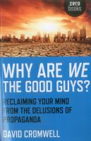Why Are We the Good Guys?