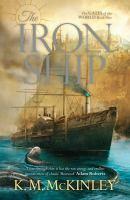 The Iron Ship / K. M. McKinley