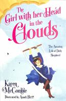 Girl With Her Head in the Clouds : The Amazing Life of Dolly Shepherd