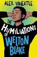 Humiliations of Welton Blake