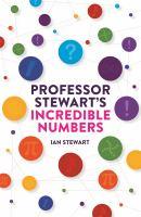 Professor Stewart's Incredible Numbers