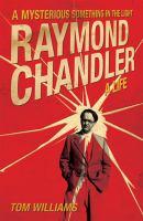 Raymond Chandler, A Life