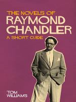The Novels of Raymond Chandler