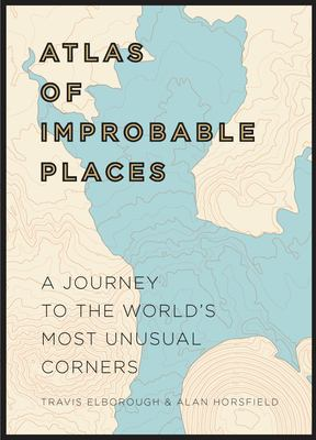 Cover image for Atlas of Improbable Places