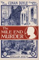 The mile end murder : the case Conan Doyle couldn't solve