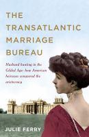 The Transatlantic Marriage Bureau