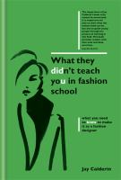 What They Didn't Teach You at Fashion School
