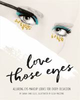 Love those eyes : alluring eye-makeup looks for every occasion