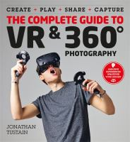 The Complete Guide to VR & 360 Degree Photography